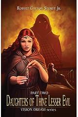 Daughters of Thine Lesser Evil (Vision Dream Series) (Volume 2) Paperback