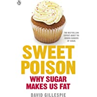 Sweet Poison: Learn how to break your addiction with sugar for life