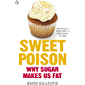 Sweet Poison: Learn how to break your addiction with sugar for life (English Edition)