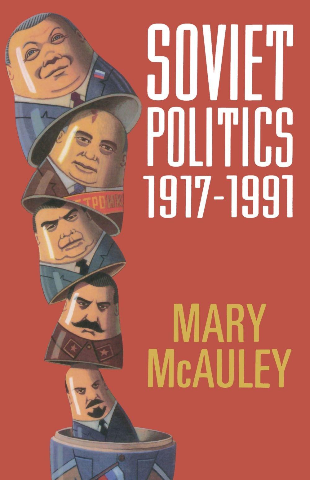 Soviet Politics 1917-1991 by Oxford University Press