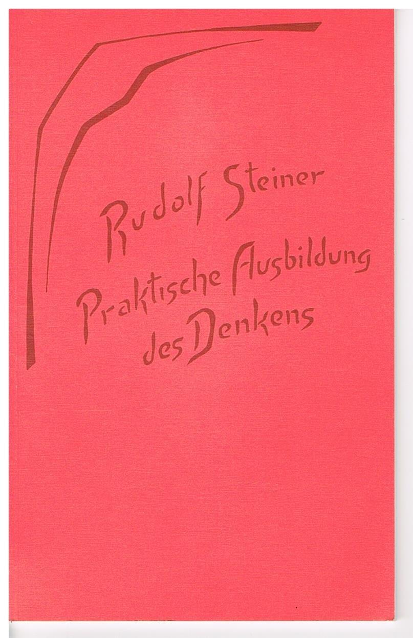 Praktische Ausbildung des Denkens. Ein Vortrag, gehalten in Karlsruhe am 18. Januar 1909