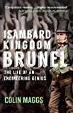Isambard Kingdom Brunel: The Life of an Engineering Genius