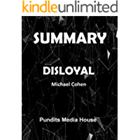 SUMMARY & ANALYSIS: DISLOYAL By MICHAEL COHEN