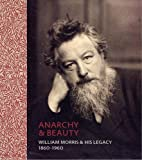 Anarchy & Beauty: William Morris and His Legacy, 1860–1960