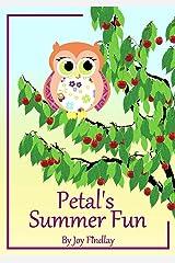 Children's Book - Petal's Summer Fun (Petal the Owl 3) Kindle Edition