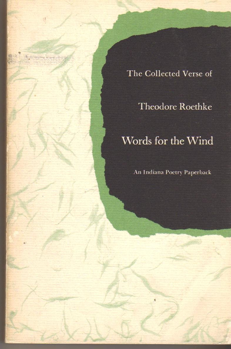 Words for the Wind: The Collected Verse of Theodore Roethke, Roethke, Theodore