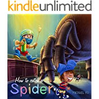 How to Catch a Spider (Children Bedtime story picture book for Kids)