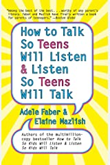 How to Talk So Teens Will Listen and Listen So Teens Will Talk Paperback