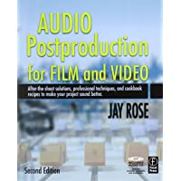 Audio Postproduction for Film and Video: After-the-Shoot solutions