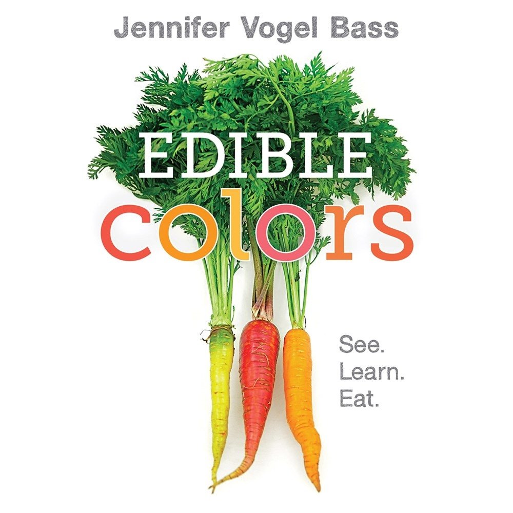 Edible Colors: See, Learn, Eat: Bass, Jennifer Vogel, Bass ...