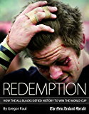 Redemption: How the All Blacks Defied History to Win the World Cup