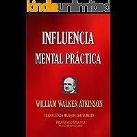 INFLUENCIA MENTAL PRACTICA (Biblioteca Esotérica nº 434) (Spanish Edition)