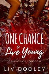 One Chance to Live Young Kindle Edition