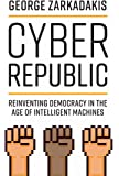 Cyber Republic: Reinventing Democracy in the Age of Intelligent Machines