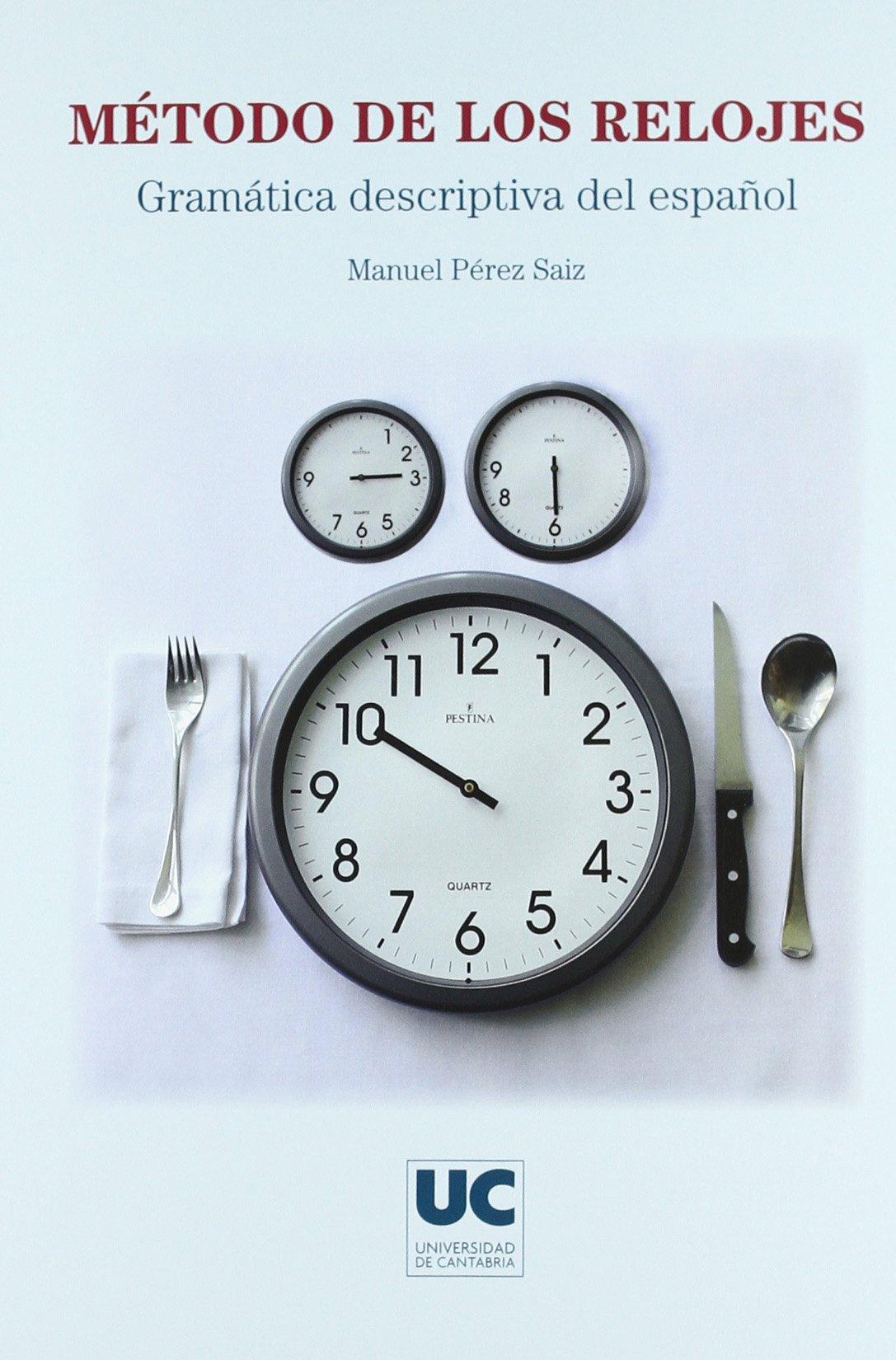 Método de los relojes: gramática descriptiva del español (Spanish) Hardcover – August 1, 2009