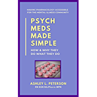 Psych Meds Made Simple: How & Why They Do What They Do