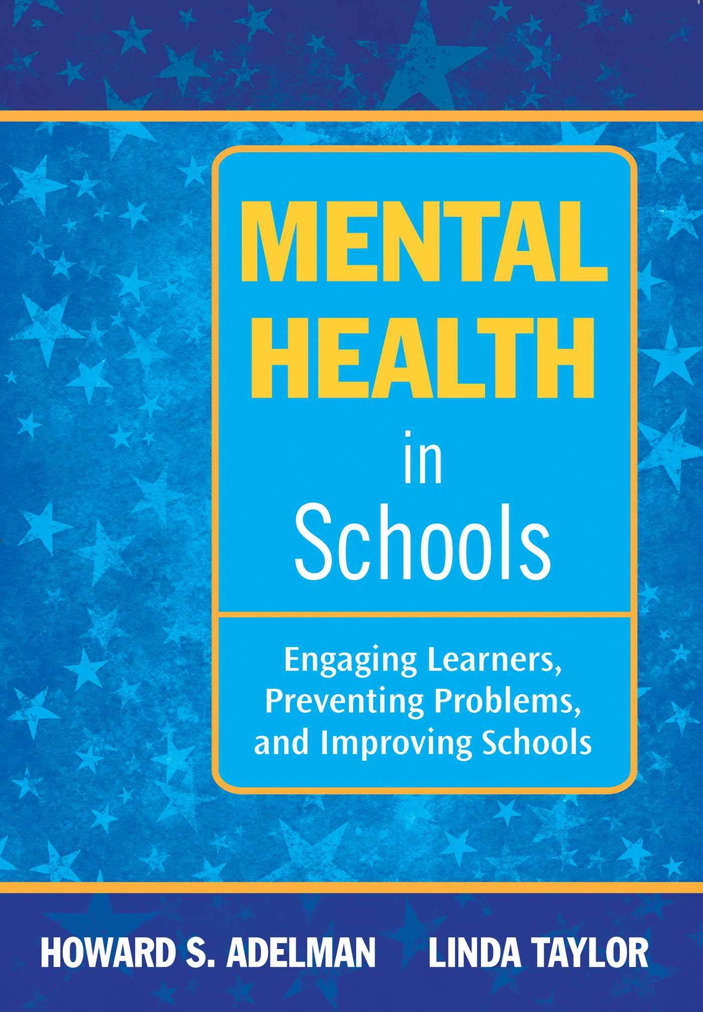 Mental Health in Schools: Engaging Learners, Preventing Problems, and Improving  Schools: Howard S. Adelman, Linda Taylor: 9781634503068: Amazon.com: Books
