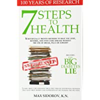 7 Steps to Health: Scientifically proven methods to help you stop, reverse, and...