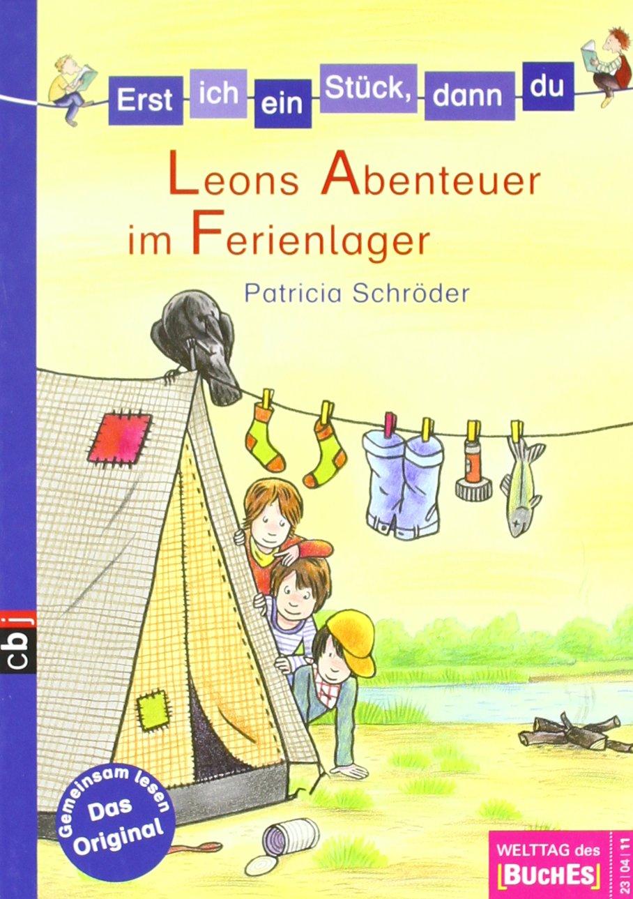 Erst ich ein Stück, dann du - Leons Abenteuer im Ferienlager -