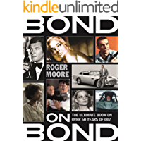 Bond on Bond: The Ultimate Book on Over 50 Years of 007