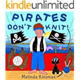 Pirates Don't Knit: Funny Rhyming Bedtime Story - Picture Book / Beginner Reader, About Being Yourself (Ages 3-6) (Top of the Wardrobe Gang Picture 3)