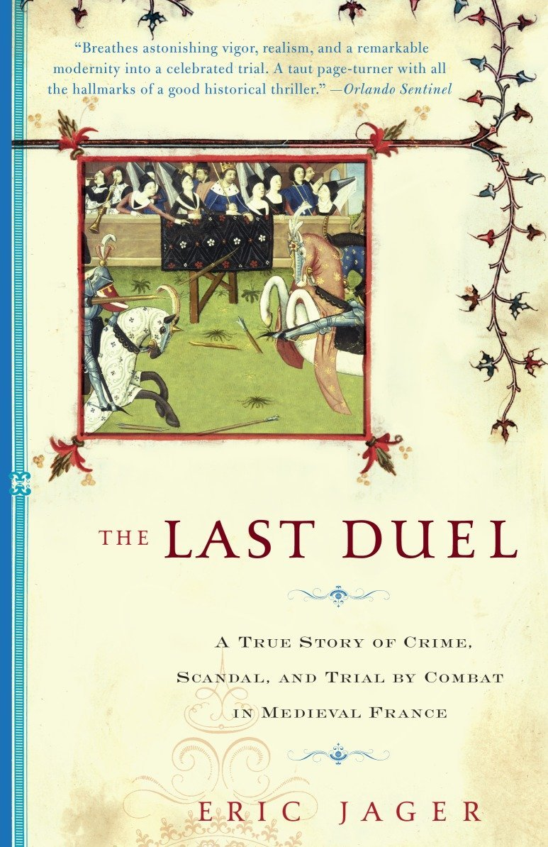 The Last Duel: A True Story of Crime, Scandal, and Trial by Combat (CROWN)