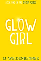 Glow Girl: Book One in the Droit Series Kindle Edition