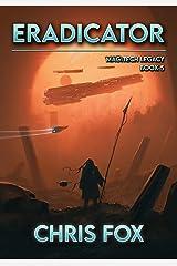 Eradicator: Magitech Legacy Book 5 Kindle Edition
