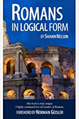 Romans In Logical Form Kindle Edition