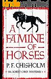 A Famine of Horses (Sir Robert Carey Mysteries)