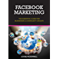 Facebook Marketing: The Essential Guide for Businesses & Community Groups