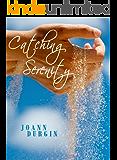 Catching Serenity: A Contemporary Christian Romance Novel