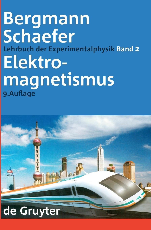 Ludwig Bergmann; Clemens Schaefer  Lehrbuch Der Experimentalphysik  Elektromagnetismus
