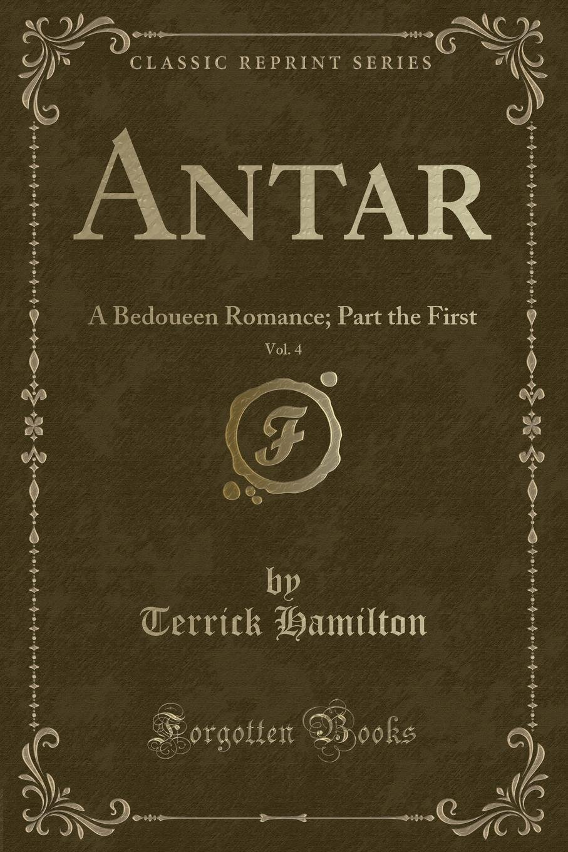 Download Antar, Vol. 4: A Bedoueen Romance; Part the First (Classic Reprint) pdf epub