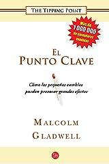 El punto clave / The Tipping Point (Ensayo (Punto de Lectura)) (Spanish Edition) Paperback