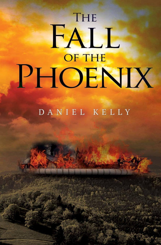Read The Fall Of The Phoenix By Daniel Kelly