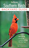 Southern Birds: Backyard Guide * Watching * Feeding * Landscaping * Nurturing - North Carolina, South Carolina, Georgia, Florida, Mississippi, Louisiana, ... Texas (Bird Watcher's Digest Backyard Guide)