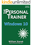Windows 10: The Personal Trainer (The Personal Trainer for Technology)