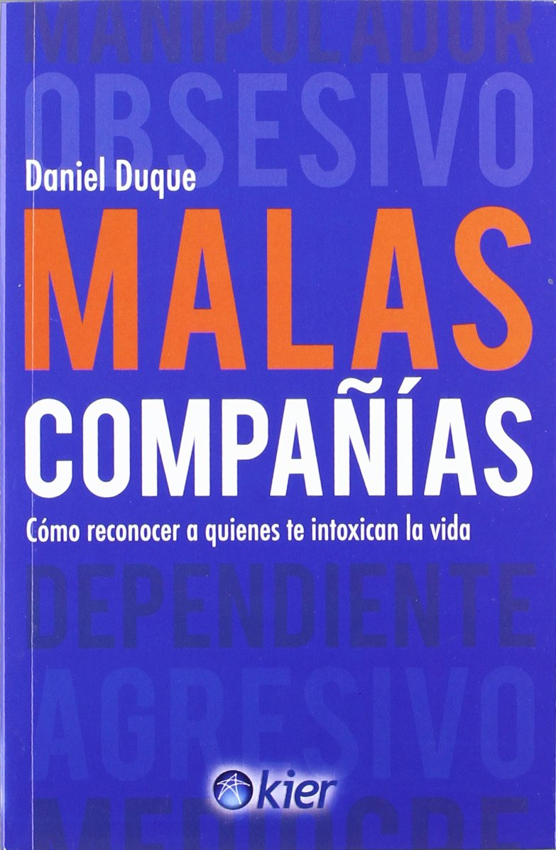 Malas companias. Como reconocer a quienes te intoxican la vida (Kier/Pocket) (Spanish Edition) ebook