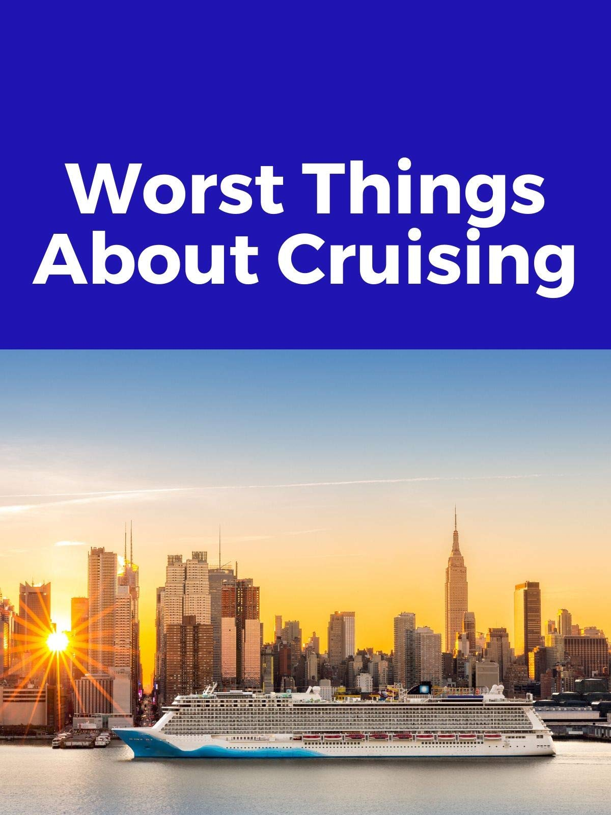 Clip: Worst Things About Cruising