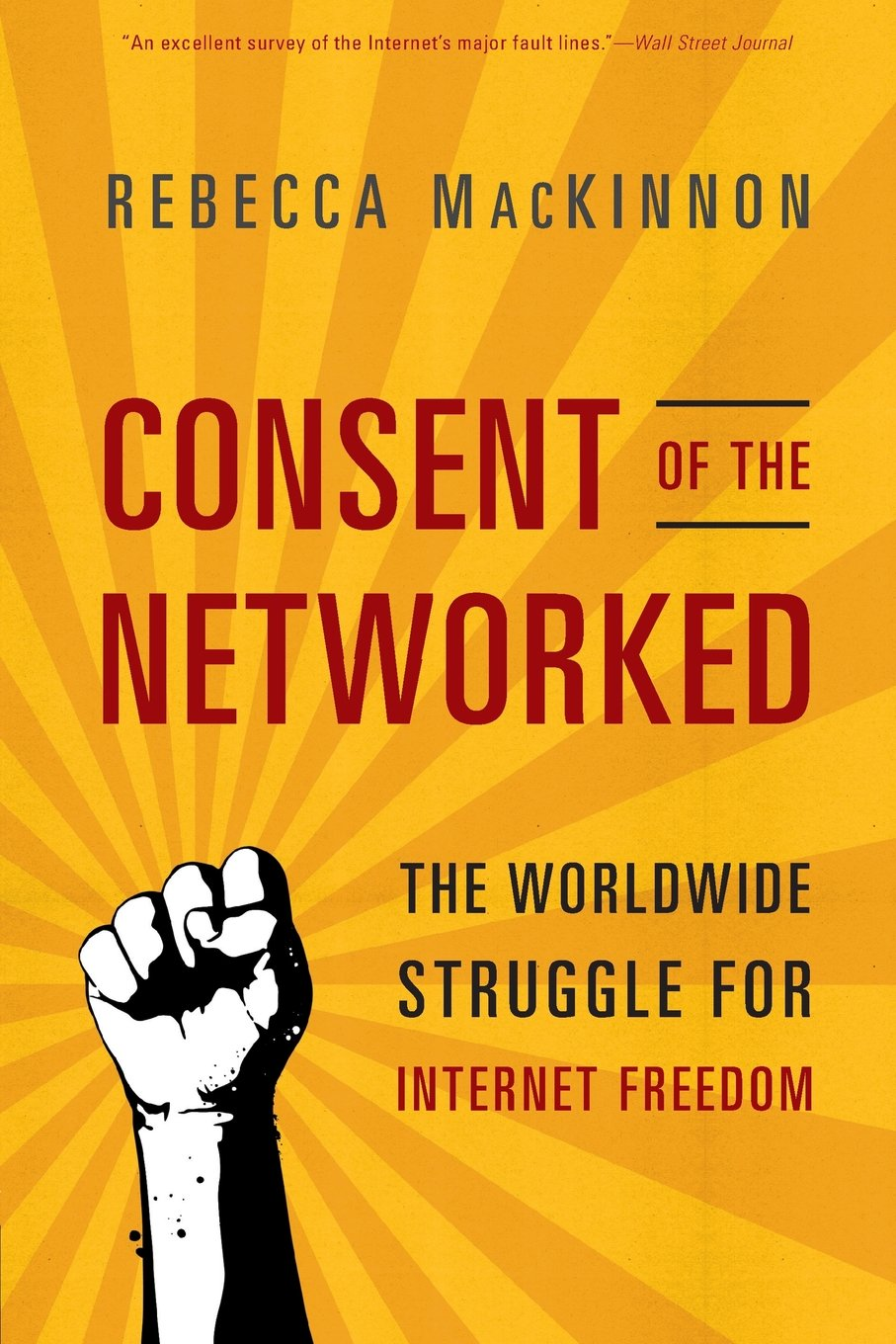 Download Consent of the Networked: The Worldwide Struggle For Internet Freedom ebook