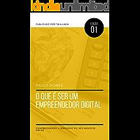 O que é ser um empreendedor digital?: Compreendendo a dimensão de seu negócio digital