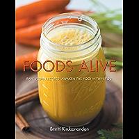Foods Alive: Raw Vegan Recipes. Awaken the Yogi Within You (English Edition)