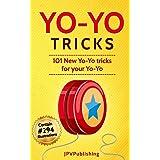 Yo Yo Tricks: 101 New Tricks for your Yo-yo