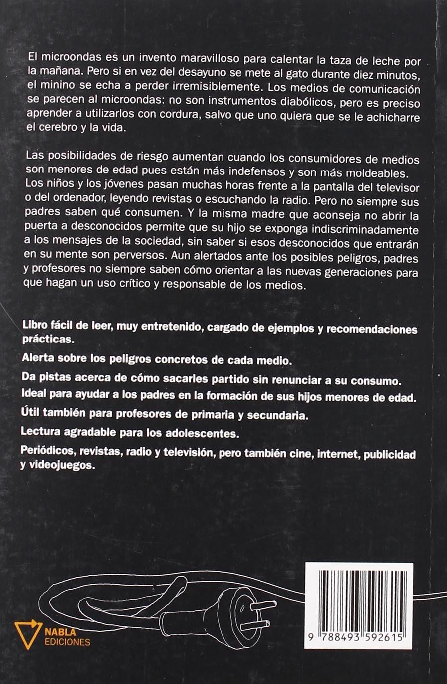 El gato en el microondas : enseña a tu hijo a convivir con los medios: Arturo Merayo Pérez: 9788493592615: Amazon.com: Books