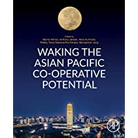 Waking the Asian Pacific Cooperative Potential: How co-operative firms started, overcame challenges, and addressed pover