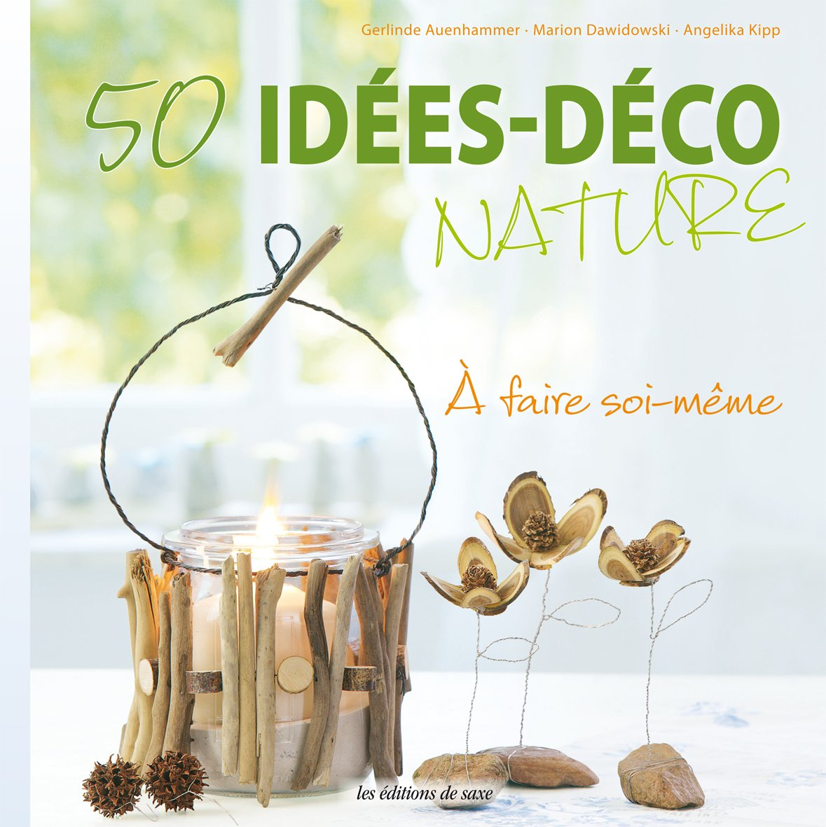 50 Idees Deco Nature A Faire Soi Meme (French) Paperback