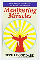 Manifesting Miracles: Specific Instructions and 36 Answers to Your Questions About Manifestation (Neville Explains the Bible) Paperback