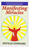 Manifesting Miracles: Specific Instructions and 36 Answers to Your Questions About Manifestation (Neville Explains the…