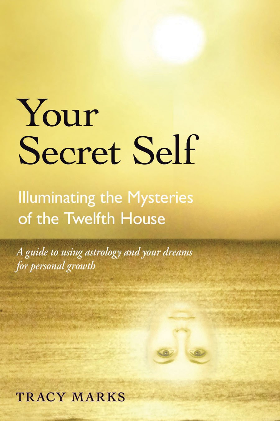 Download Your Secret Self: Illuminating the Mysteries of the Twelfth House PDF